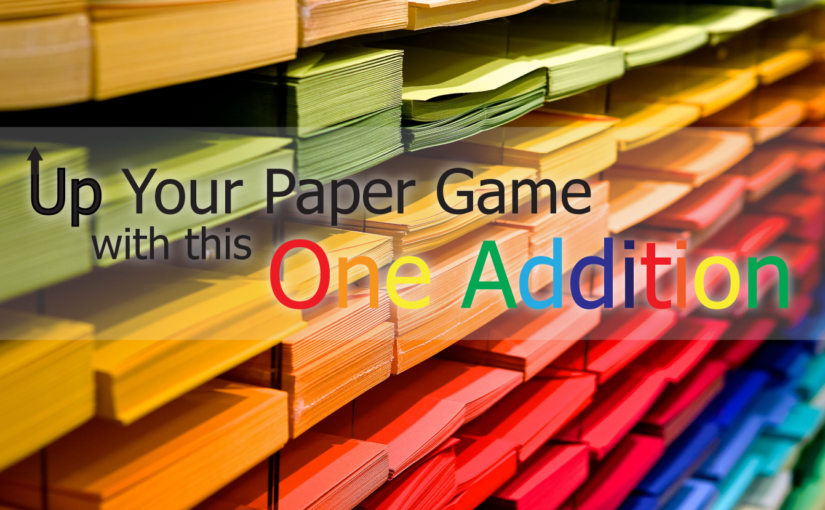 Up Your Paper Game with this One Addition