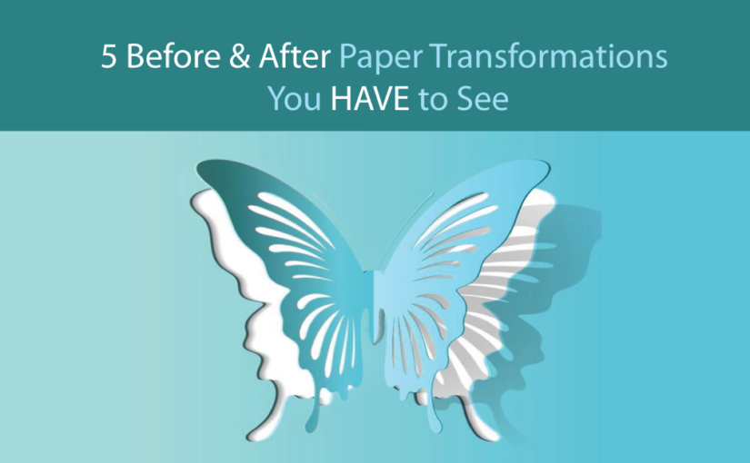 5 Before & After Paper Transformations You Have to See