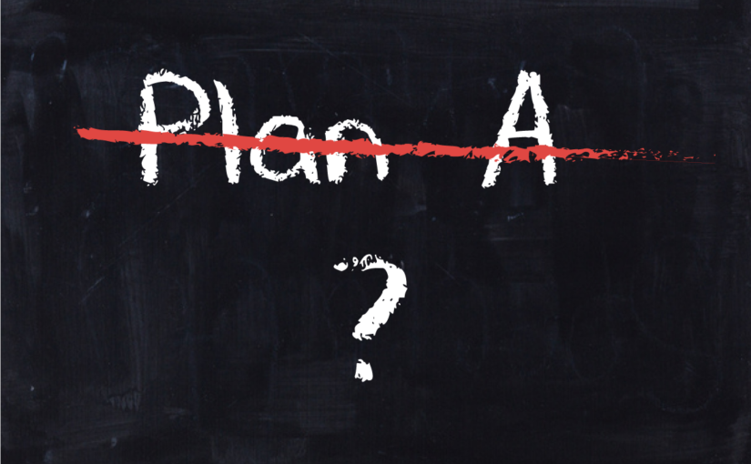 Uh Oh…Plan A Didn't Work and There's No Back-Up Plan – Yikes!