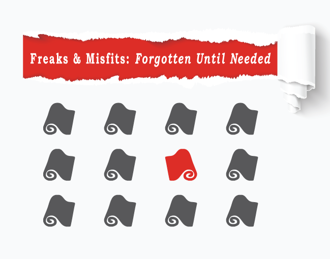 Freaks & Misfits: Forgotten Until Needed